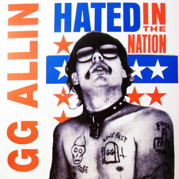 Hated in the Nation GG Allin