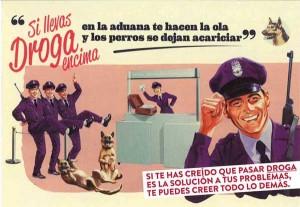 Si llevas droga encima en la aduana te hacen ola y los perros se dejan acariciar